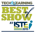 Tech & Learning Best of Show at ISTE 2015